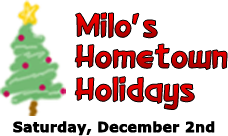 Milo's Hometown Holidays - Saturday, December 2nd
